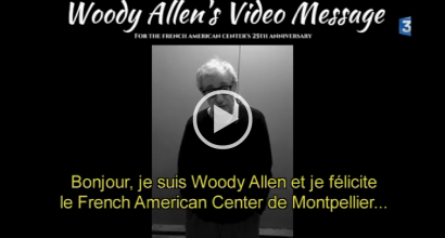 Presse - Vidéo : Woody Allen félicite le French American Center de Montpellier !