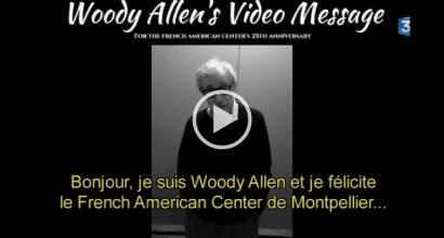 Presse - Vidéo : Woody Allen félicite le French American Center de Montpellier !